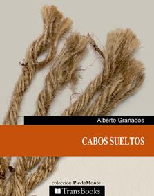 Portada de  'Cabos sueltos', antología de relatos de Alberto Granados
